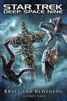 Jeffrey Lang: Star Trek - Deep Space Nine: Kraft und Bewegung ★★★