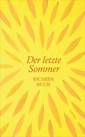 Ricarda Huch: Der letzte Sommer