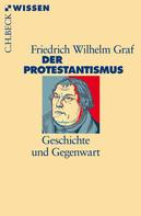Friedrich Wilhelm Graf: Der Protestantismus ★★★★