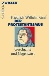 Der Protestantismus - Geschichte und Gegenwart