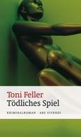 Toni Feller: Tödliches Spiel (eBook) ★★★★