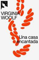 Virginia Woolf: Una casa encantada