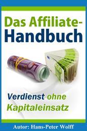 Das Affiliate-Handbuch - Verdienst ohne Kapitaleinsatz