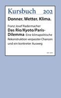 Franz Josef Prof. Dr. Dr. Dr. h.c. Radermacher: Das Rio/Kyoto/Paris-Dilemma