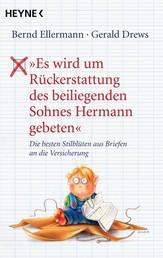 """""""Es wird um Rückerstattung des beiliegenden Sohnes Hermann gebeten"""" - Die besten Stilblüten aus Briefen an die Versicherung"""