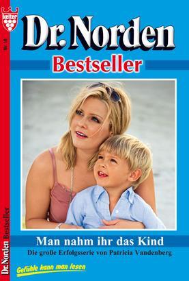 Dr. Norden Bestseller 10 – Arztroman