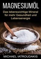 Michael Iatroudakis: Magnesiumöl ★★★