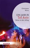 Christiane Wirtz: Ein Jahr in Tel Aviv ★★★★