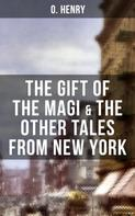 O. Henry: THE GIFT OF THE MAGI & THE OTHER TALES FROM NEW YORK
