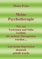 Mona Prinz: Meine Psychotherapie Wie aus Vertrauen und Nähe Gefühle für meinen Therapeuten wurden