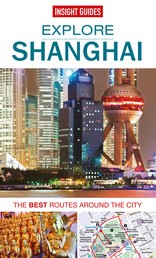 Insight Guides: Explore Shanghai - The best routes around the city