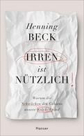 Henning Beck: Irren ist nützlich