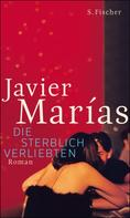 Javier Marías: Die sterblich Verliebten ★★★★