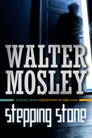 Walter Mosley: Stepping Stone