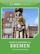 Christine Giersberg: Sagen und Legenden aus Bremen