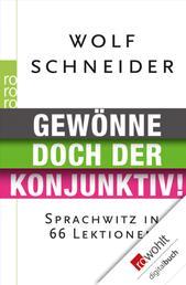 Gewönne doch der Konjunktiv! - Sprachwitz in 66 Lektionen