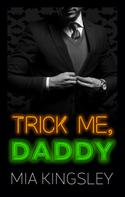 Mia Kingsley: Trick Me, Daddy ★★★★