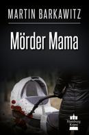 Martin Barkawitz: Mörder Mama ★★★★