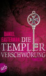 Die Templerverschwörung - Thriller