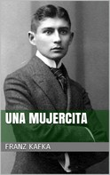 Franz Kafka: Una mujercita