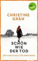 Christine Grän: Schön wie der Tod - Der vierte Fall für Anna Marx ★★★★