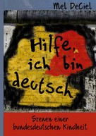 Mel DeCiel: Hilfe, ich bin deutsch