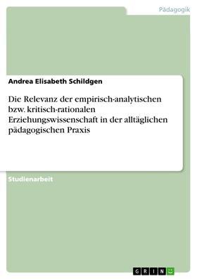 Die Relevanz der empirisch-analytischen bzw. kritisch-rationalen Erziehungswissenschaft in der alltäglichen pädagogischen Praxis