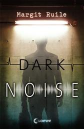 Dark Noise - Jugendthriller ab 14 Jahre
