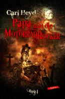 Carl Heyd: Papa und die Motorradrocker