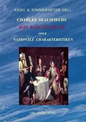 Charles Sealsfields Das Kajütenbuch oder Nationale Charakteristiken - Die Prärie am Jacinto, Der Kapitän
