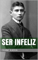 Franz Kafka: Ser infeliz ★★★★★