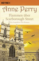 Anne Perry: Flammen über Scarborough Street ★★★★★