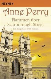 Flammen über Scarborough Street - Ein Inspektor-Pitt-Roman