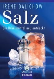 Salz - Ein Urheilmittel neu entdeckt