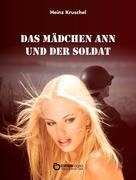 Heinz Kruschel: Das Mädchen Ann und der Soldat