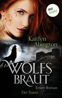 Kaitlyn Abington: Wolfsbraut - Erster Roman: Der Traum ★★★