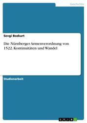 Die Nürnberger Armenverordnung von 1522. Kontinuitäten und Wandel