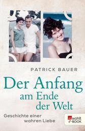 Der Anfang am Ende der Welt - Geschichte einer wahren Liebe