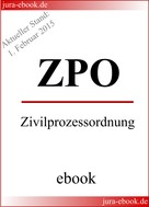 : ZPO - Zivilprozessordnung - Aktueller Stand: 1. Februar 2015