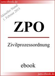 ZPO - Zivilprozessordnung - Aktueller Stand: 1. Februar 2015 - E-Book
