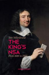 The King's NSA. - From 1684 to 1984
