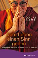 Dalai Lama: Dem Leben einen Sinn geben ★★★