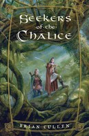 Brian Cullen: Seekers of the Chalice
