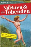 Ernst Horst: Die Nackten und die Tobenden ★★★