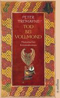 Peter Tremayne: Tod bei Vollmond ★★★★