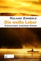 Roland Zingerle: Die weiße Leber ★★★