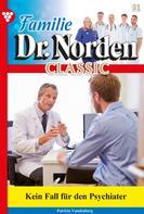 Patricia Vandenberg: Familie Dr. Norden Classic 31 – Arztroman