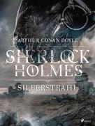 Arthur Conan Doyle: Silberstrahl