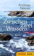 Andreas Neeser: Zwischen zwei Wassern ★★★★
