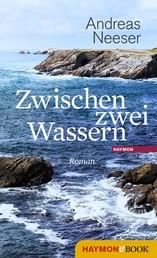 Zwischen zwei Wassern - Roman